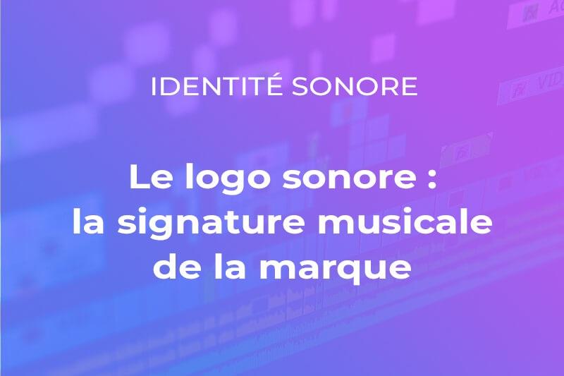 Le logo sonore : la signature musicale de la marque