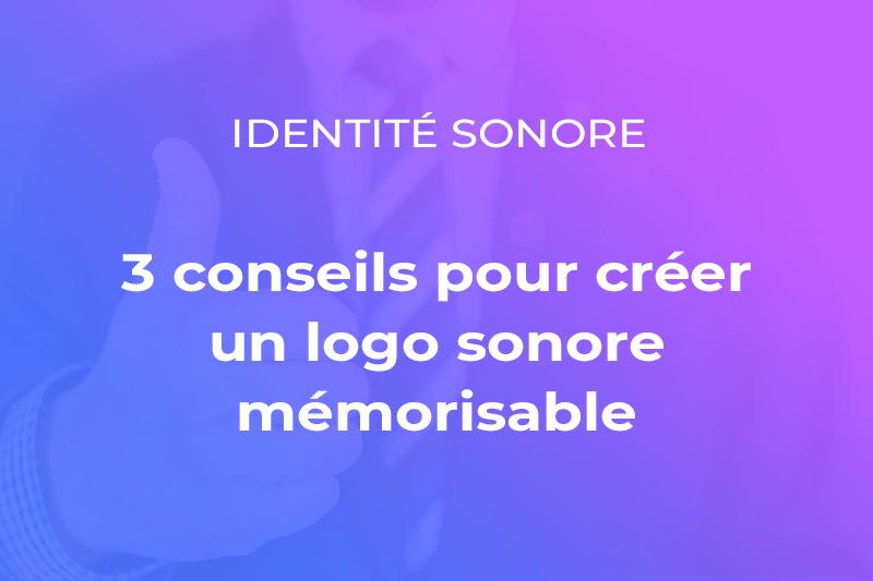 Découvrez notre article pour créer un logo sonore mémorable